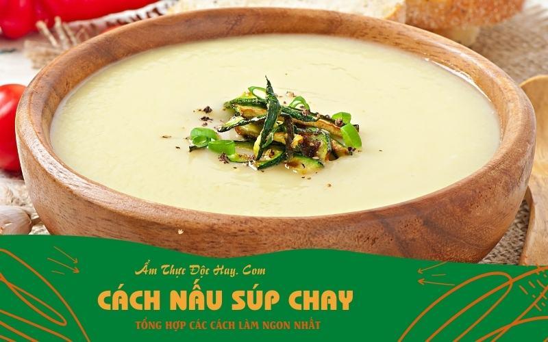 tổng hợp các công thức cách nấu súp chay