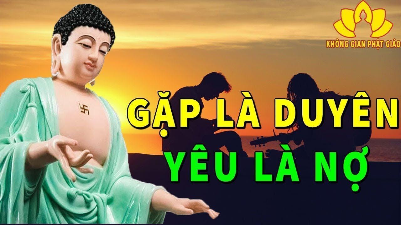 Ai Đang Đau Khổ Vì Tình Nghe Lời Phật Dạy Về DUYÊN NỢ Trong Tình Yêu Sẽ Thấy Phiền Muộn Tiêu Tan - YouTube