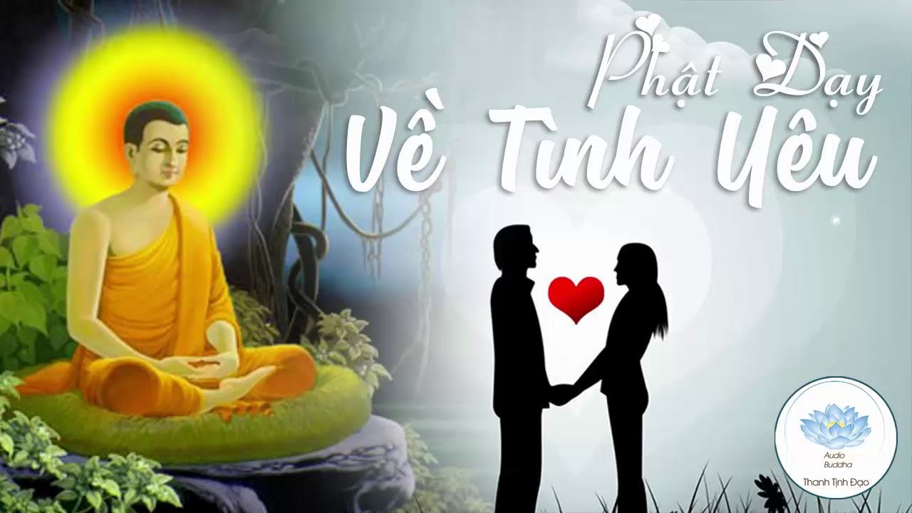 Người Thất Tình Nên Nghe Video Này - Phật Dạy Về Tình Yêu - Rất Hay -  YouTube