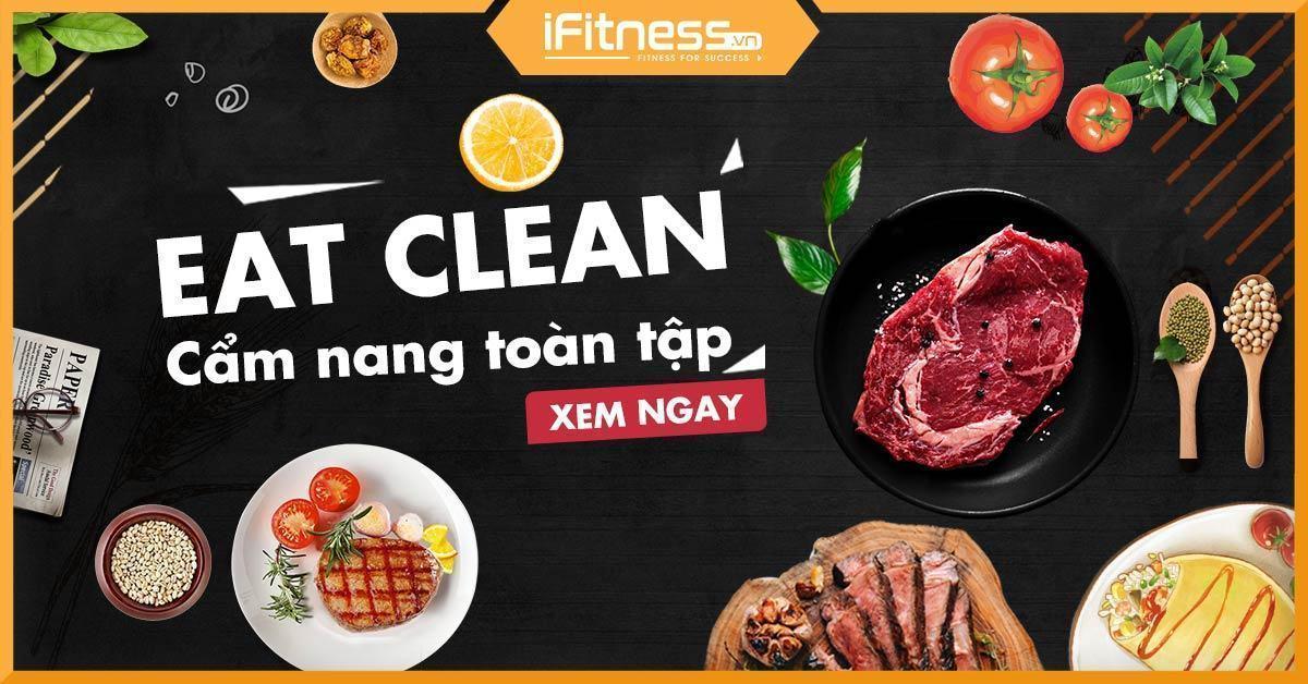 Eat Clean là gì? Tất cả mọi câu hỏi bạn nên biết về Clean Eating