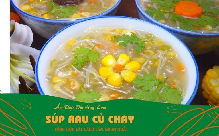 cách làm súp rau củ chay thơm ngon như quán