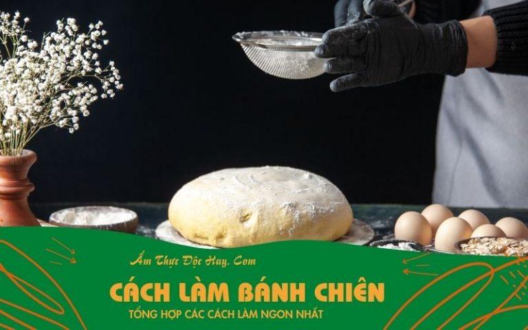hướng dẫn làm các món bánh chiên và bánh rán ngon tại nhà