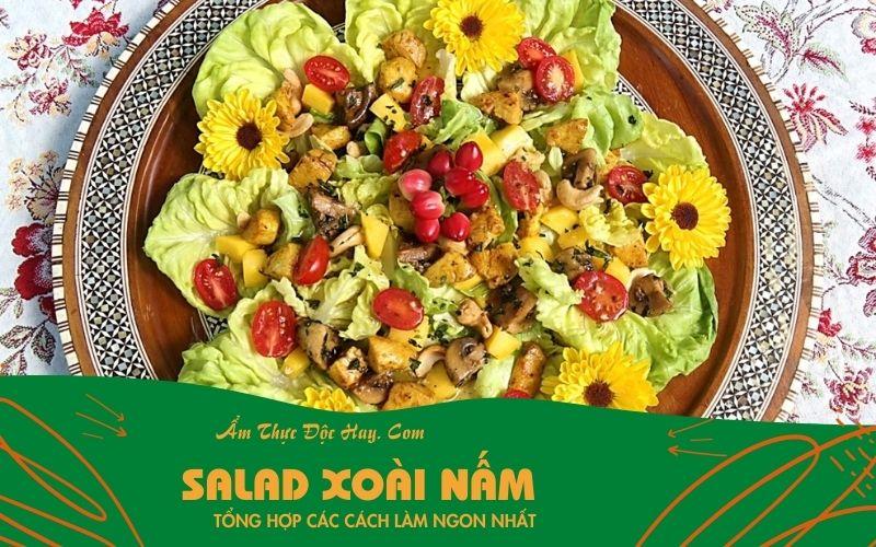 hướng dẫn làm món salad xoài nấm chay ngon